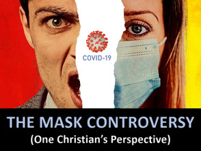 The Mask Controversy (One Christian's Perspective)