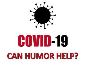 COVID-19...Can Humor Help?