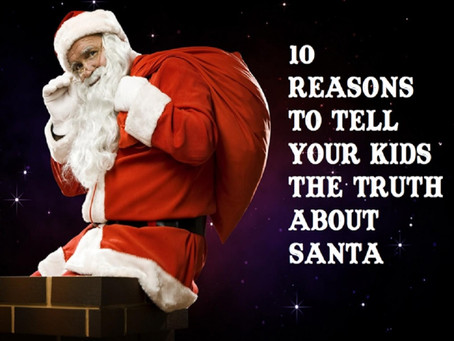 10 Reasons to Tell Your Kids the Truth about Santa