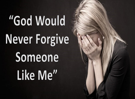 """God Would Never Forgive Someone Like Me"""