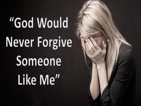 """""""God Would Never Forgive Someone Like Me"""""""