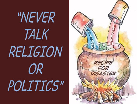 """Never Talk Religion or Politics"""