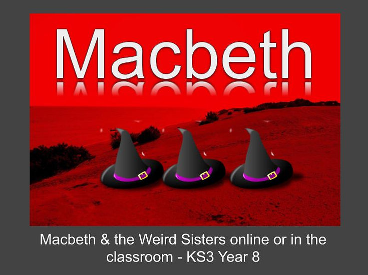 Macbeth & the Weird Sisters Online or in the Classroom