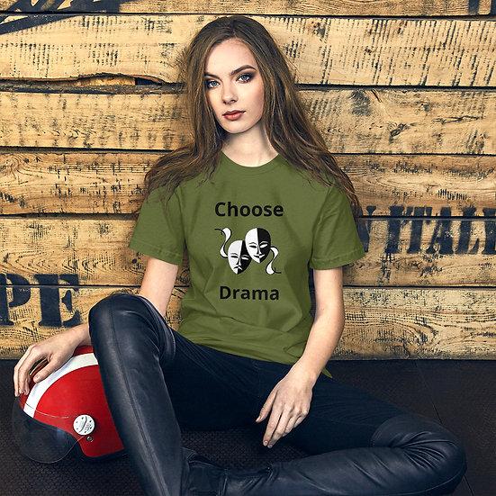 Choose Drama Short-Sleeve Unisex T-Shirt