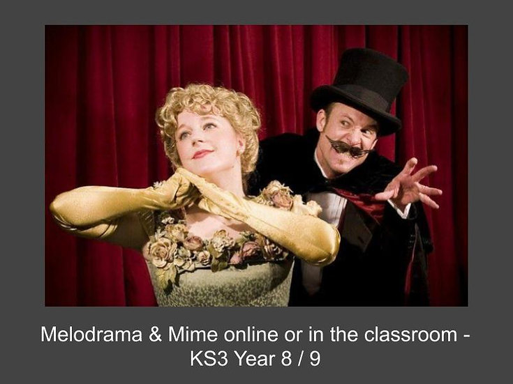 Melodrama & Mime online or in the classroom