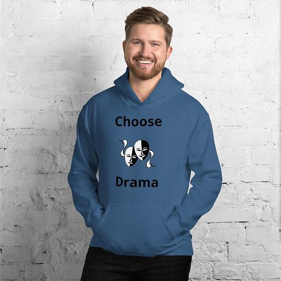 Choose Drama Unisex Hoodie