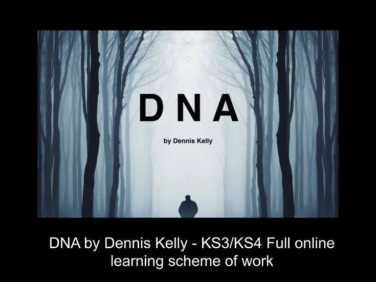 DNA by Dennis Kelly - Analysing a Script - Online or in the Classroom