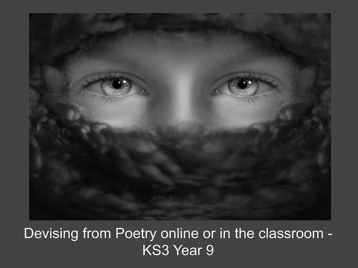 Devising from Poetry Online or in the Classroom