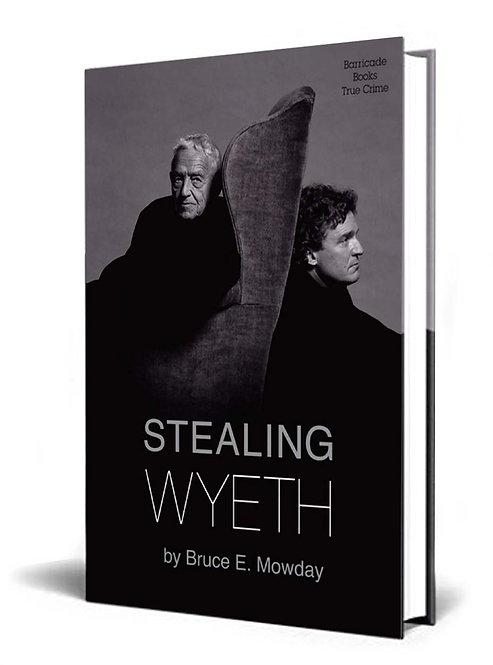stealing wyeth Bruce E. Mowday andrew jamie robbery book