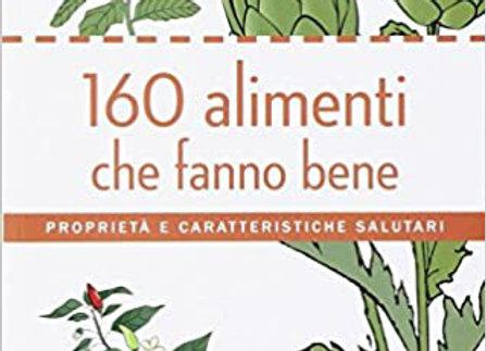 """""""160 Alimenti che Fanno Bene"""""""