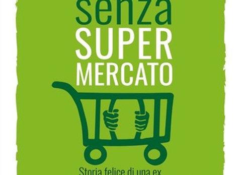 """""""Vivere senza supermercato"""" di Elena Tioli"""
