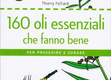 """""""160 oli essenziali che fanno bene"""" di Thierry Folliard"""