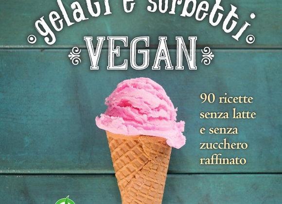 """""""Gelati e sorbetti vegan"""" di Alice Savorelli"""