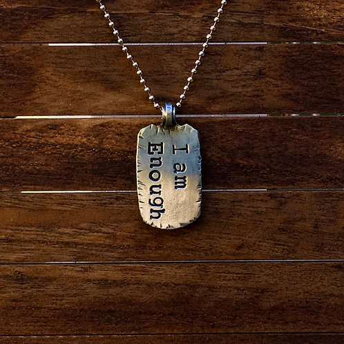 I am enough. Dog Tag - Necklace