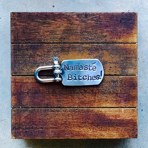 Namasté Bitches - Dog Tag