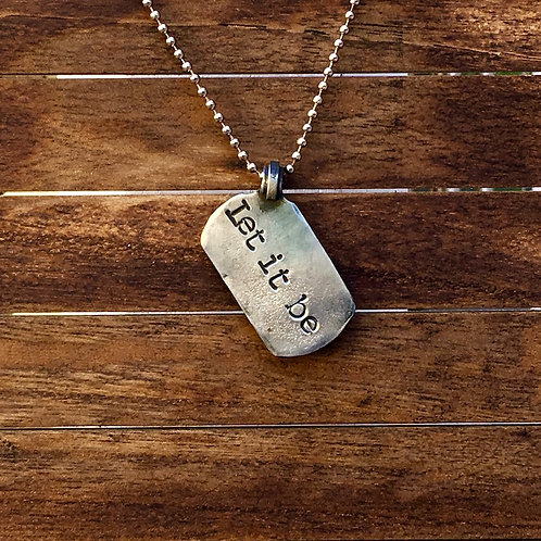 Let it be. Dog Tag - Necklace