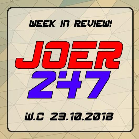 JoeR247 Week in Review w/c 29 10 2018