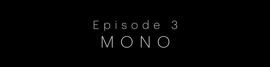 EP 3 mono.mp4