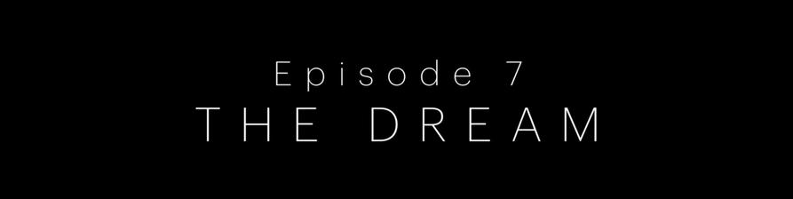 EP 7 the dream.mp4