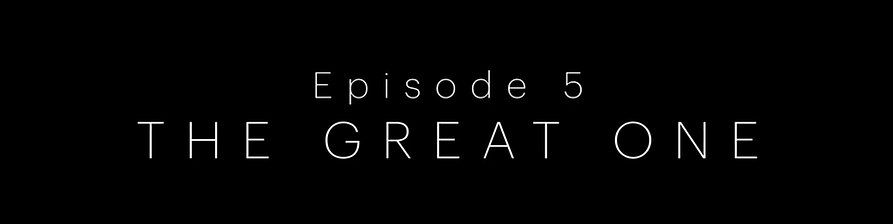 EP 5 the great one.mp4