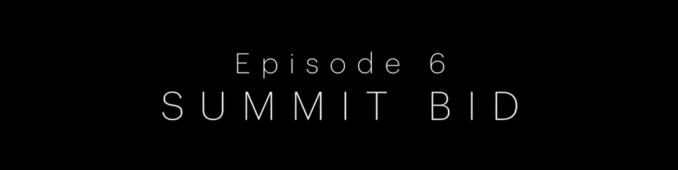 EP 6 summit bid.mp4