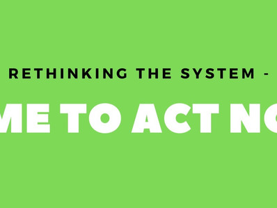 Documentary series: Rethinking the System - Time To Act Now