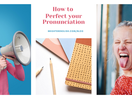 How to Perfect your Pronunciation