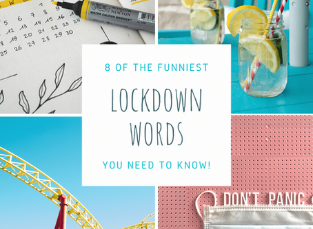 8 of the Funniest English Lockdown Words you Need to Know!