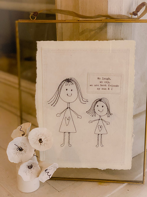 'We laugh we cry' ~ Embroidered Mum Card