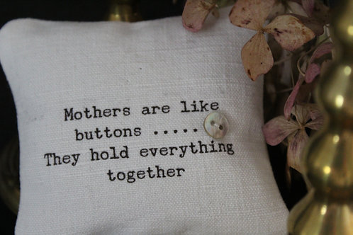 Mothers are like buttons lavender sachet/ pillow collection