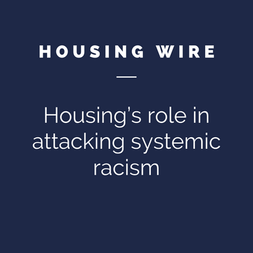 Housing Wire - Housing's role in attacking systemic racism