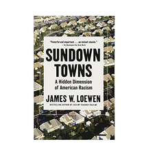 """Sundown Towns"" by James Loewen"