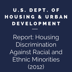 HUD - Housing Discrimination Against Racial and Ethnic Minorities (2012)