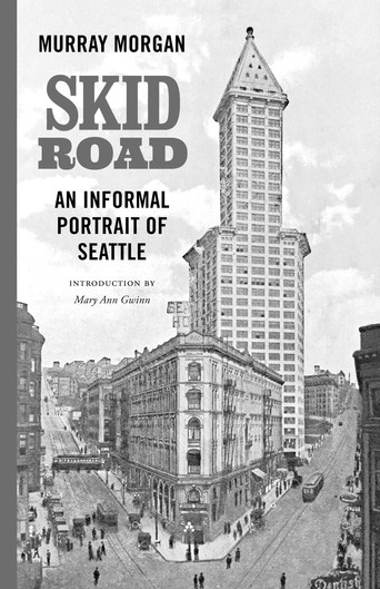 Skid Road: An Informal Portrait of Seattle