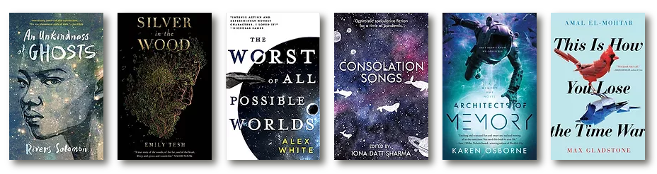 Book covers: An Unkindness of Ghosts (Rivers Solomon), Silver in the Wood (Emily Tesh), The Worst of All Possible Worlds (Alex White), Consolation Songs (edited by Iona Datt Sharma), Architects of Memory (Karen Osborne) and This Is How You Lose The Time War (Amal El-Mohtar and Max Gladstone)