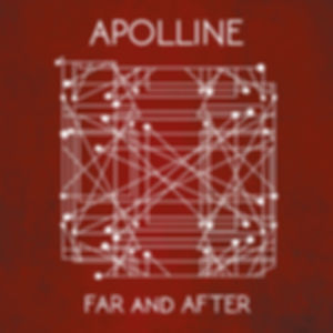 Apolline - Far And After