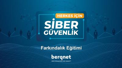 Berqnet 2 Bini Aşkın Kullanıcıya Ücretsiz Siber Güvenlik Eğitimi Verdi