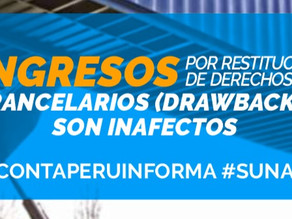 INGRESOS POR RESTITUCION DE DERECHOS ARANCELARIOS (DRAWBACK) SON INAFECTOS