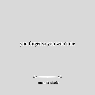 you forget so you won't die.png