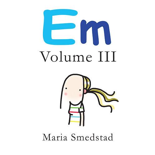 Em Volume III