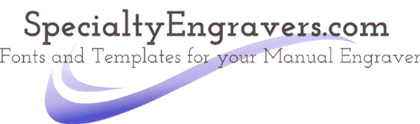Our Company name, SpeciatlyEngravers.com - Fonts and Templates for your manual engraver