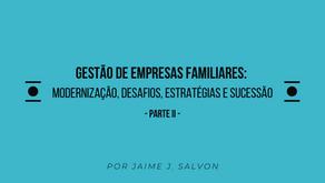 Gestão de Empresas Familiares: Modernização, Desafios, Estratégias e Sucessão - PARTE II