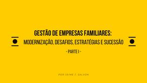 Gestão de Empresas Familiares: Modernização, Desafios, Estratégias e Sucessão - PARTE I