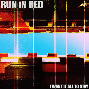 RUN iN RED i Want it All To Stay.jpg