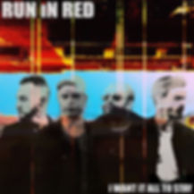 RUN iN RED - i WANT iT ALL TO STAY Artwo