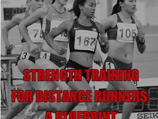 Strength Training for Distance Runners: A Blueprint