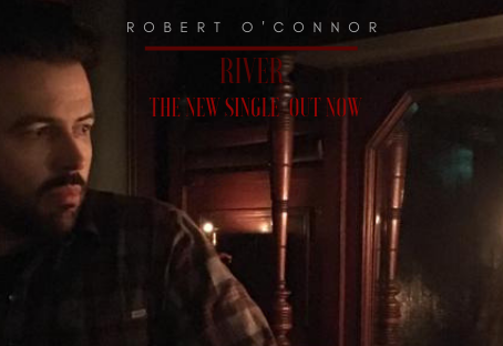 River - A single by Robert O'Connor