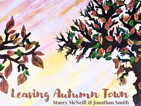 First Thoughts Review: 'Leaving Autumn Town'  - Stacey McNeil & Jonathan Smith