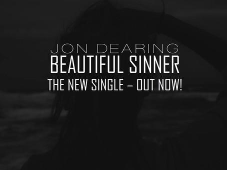 Beautiful Sinner.  A Brand New Single From Jon Dearing