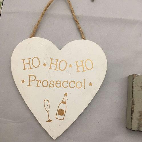 Ho ho ho Prosecco wooden heart